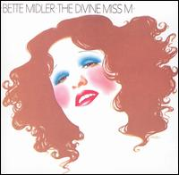 Image credit:  This is the cover art for the album The Divine Miss M by the artist Bette Midler. The cover art copyright is believed to belong to the label, Atlantic Records, or the graphic artist(s). Fair use is claimed.